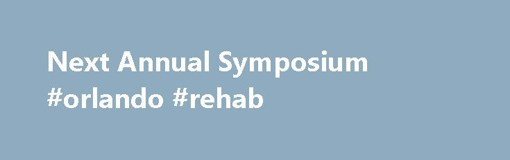 """Next Annual Symposium #orlando #rehab http://wisconsin.remmont.com/next-annual-symposium-orlando-rehab/  # Next Annual Symposium 18th Annual ACA Rehab Council Educational Symposium """"Rehab and Sports; A Winning Combination"""" Wyndham Lake Buena Vista Disney Springs Resort 1850 Hotel Plaza Blvd, Orlando, FL 32830 phone: (407) 828-4444 Block hotel room rate is $149.00/night (or $178.88/night with tax and resort fee) When you reserve your room, be sure to mention the code: """"ACA Rehab Council"""" 18…"""