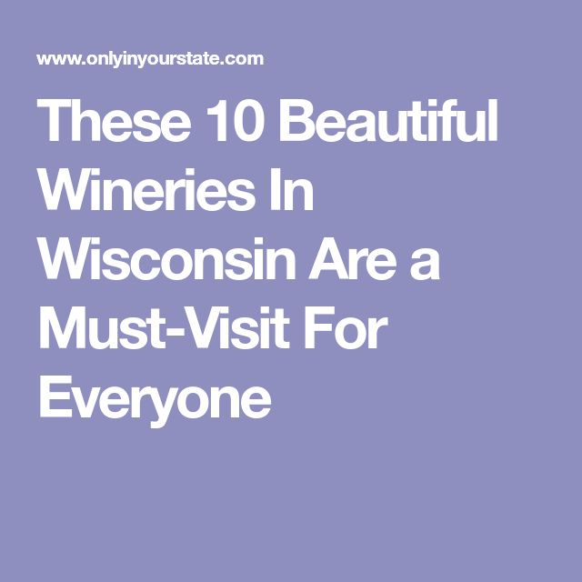 These 10 Beautiful Wineries In Wisconsin Are a Must-Visit For Everyone