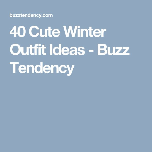 40 Cute Winter Outfit Ideas - Buzz Tendency