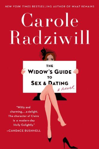 """The Widow's Guide to Sex and Dating: A Novel, Carole Radziwill. Totally not what I expected from this RHONY star! """"The Widow's Guide to Sex and Dating is Carole Radziwill's deliciously smart comedy about a famously widowed young New Yorker hell-bent on recapturing a kind of passionate love she never really had."""""""