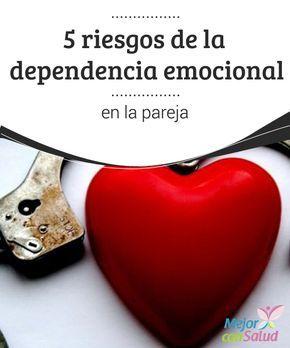 5 riesgos de la dependencia emocional en la pareja  ¿Has vivido en alguna ocasión alguna dependencia emocional desmedida? ¿Alguien ha sido muy dependiente de ti y apenas te ha permitido disponer de espacio personal?