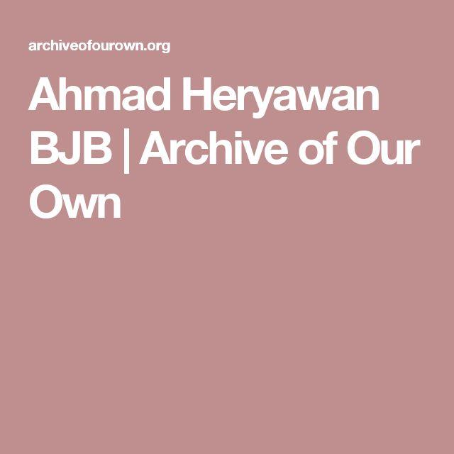 Ahmad Heryawan BJB         |         Archive of Our Own