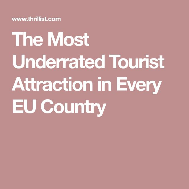 The Most Underrated Tourist Attraction in Every EU Country