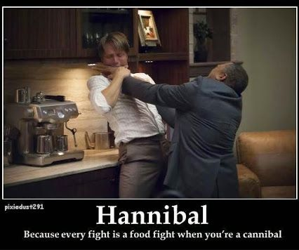 Every fight is a food fight when you're a cannibal.