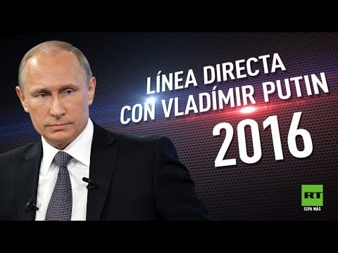 'Línea directa' con Vladímir Putin 2016 en español. (VERSIÓN COMPLETA) - YouTube