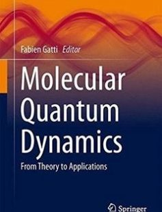 Molecular Quantum Dynamics: From Theory to Applications 2014th Edition free download by Fabien Gatti ISBN: 9783642452895 with BooksBob. Fast and free eBooks download.  The post Molecular Quantum Dynamics: From Theory to Applications 2014th Edition Free Download appeared first on Booksbob.com.