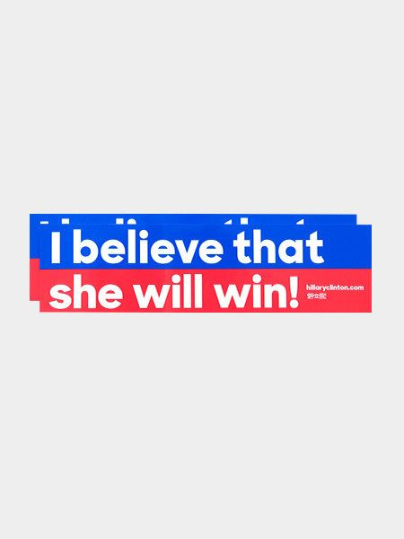 Believe in Hillary Bumper Sticker Combo: Make a statement on the road with this bold bumper sticker, featuring one of Team Hillary's favorite campaign cheers.