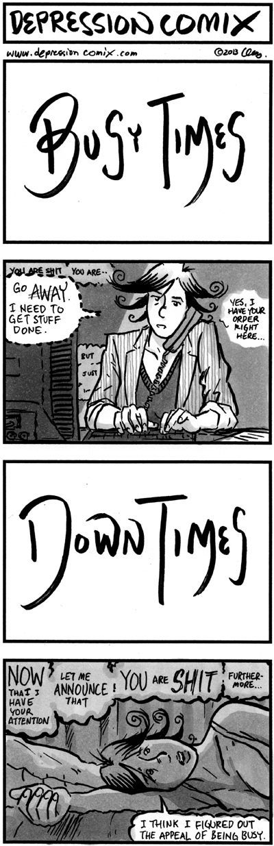 Depression Comix. The appeal of being busy.