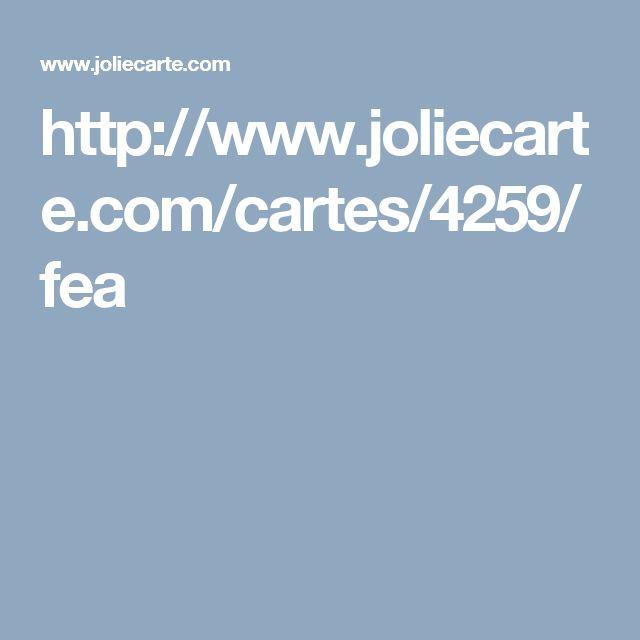 http://www.joliecarte.com/cartes/4259/fea