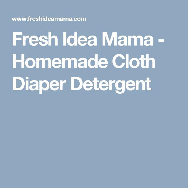 Fresh Idea Mama - Homemade Cloth Diaper Detergent