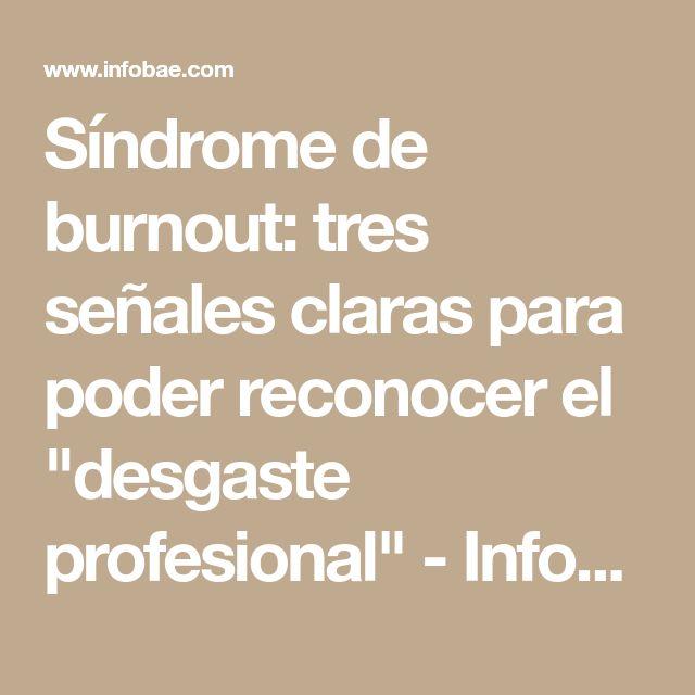 """Síndrome de burnout: tres señales claras para poder reconocer el """"desgaste profesional"""" - Infobae"""