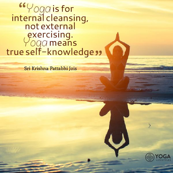 """Yoga quotes.  """"Yoga is for internal cleansing, not external exercising. Yoga means true self-knowledge"""""""