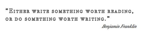 writing: Goals, Heroes, Amenities, Dear Writers, Writers Blocks, Life Mottos, Ben Franklin Quotes, So True Quotes