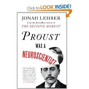 Proust Was a Neuroscientist: Jonah Lehrer: 9780618620104: Amazon.com: Books