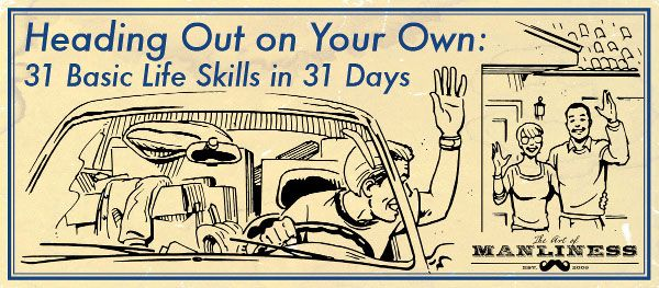 Maxims for the Reliable Man: Art Of Manliness, Life Skills, First Apartment, Men Accessories, Young Men, Basic Life, Cars Accidents, Job Interviews, 31 Life