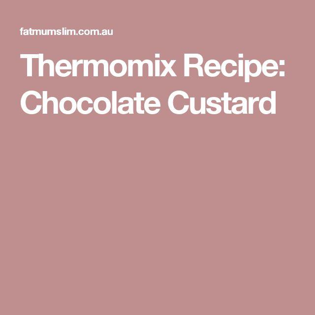 Thermomix Recipe: Chocolate Custard