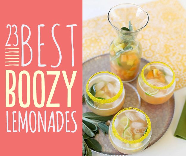 23 Best Boozy Lemonades; Lemonade is just one step away from world domination. That last step is alcohol.