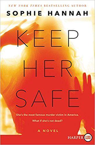 Amazon.com: Keep Her Safe: A Novel (9780062688057): Sophie Hannah: Books