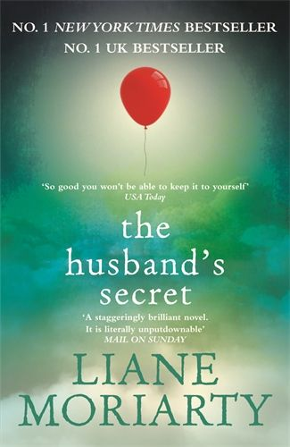 The Husband's Secret / Liane Moriarty Publisher link: http://www.panmacmillan.com.au/9781742613949