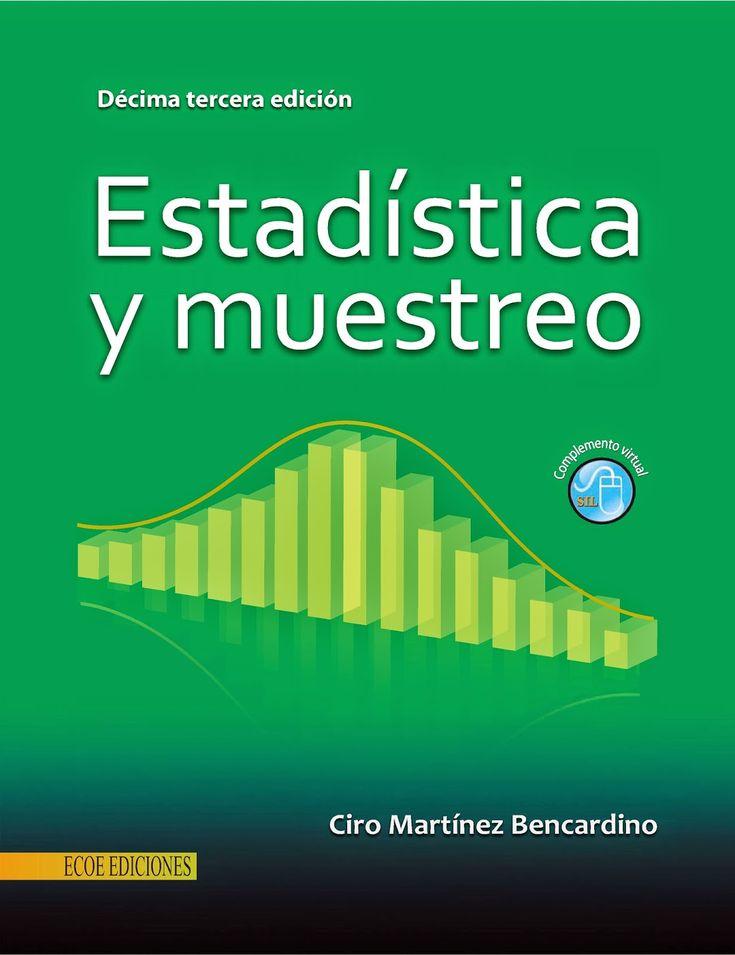 Martínez Bencardino, Ciro. Estadística y muestreo. 13ª ed. Ecoe Ediciones, 2012. ISBN: 9781449278496. Disponible en: Libros electrónicos EBRARY