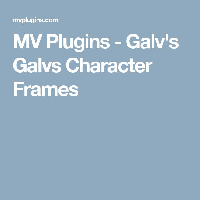 MV Plugins - Galv's Galvs Character Frames