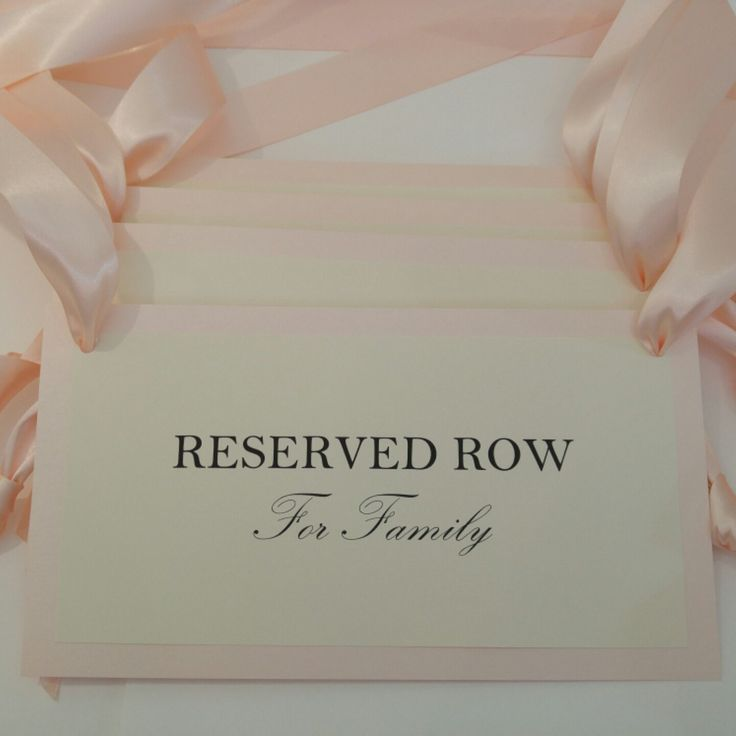 Custom reserved row pew signs. I like the wording my bride selected for her signs.  These can be used to reserve seating for either side of the family. Cord are blush and soft cream.