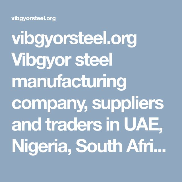 vibgyorsteel.org Vibgyor steel manufacturing company, suppliers and traders in UAE, Nigeria, South Africa, Morocco, deals with Cladding, Cladding panels, Steel cladding, Steel roofing, Metal roofing, Pre- engineered building components, Insulated Panels, Steel Fabrication, steel profiles, corrugated roofing , roofing sheet, roofing panel, sandwich panel, structural steel, corrugated sheet, Z purlin, C purlin, Z sections, C sections