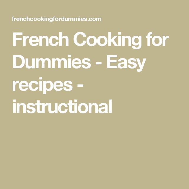 French Cooking for Dummies - Easy recipes - instructional
