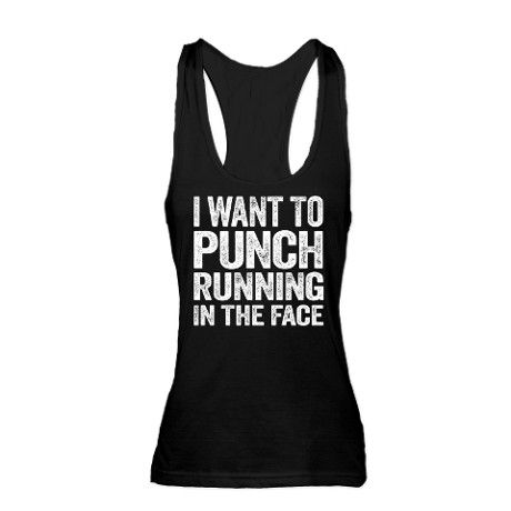 I Want To Punch Running In The Face Racerback Tank Top #funnyfitness #antirunning