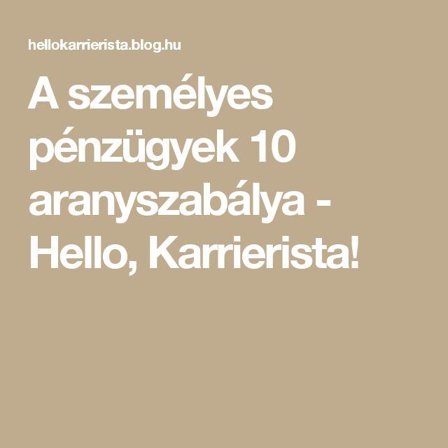 A személyes pénzügyek 10 aranyszabálya - Hello, Karrierista!