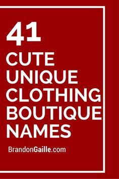 41 Cute Unique Clothing Boutique Names