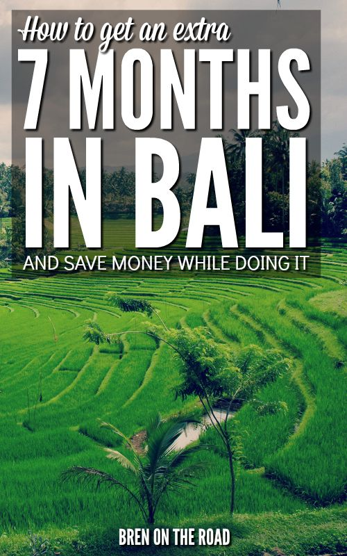 How To Get An Extra 7 Months In Bali (And Save Money While Doing It)