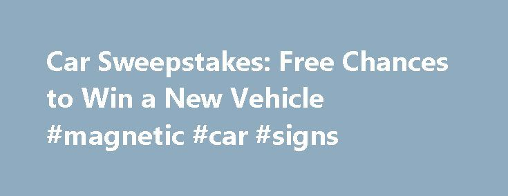 Car Sweepstakes: Free Chances to Win a New Vehicle #magnetic #car #signs http://car.remmont.com/car-sweepstakes-free-chances-to-win-a-new-vehicle-magnetic-car-signs/  #car sweepstakes # Win a Car Today with These Vehicle Sweepstakes By Sandra Grauschopf. Contests & Sweepstakes Expert Sandra Grauschopf is a passionate sweeper with thousands of dollars worth of prize wins to her name. She has been writing and sharing advice about contests sweepstakes on the web for more than nine years, and…