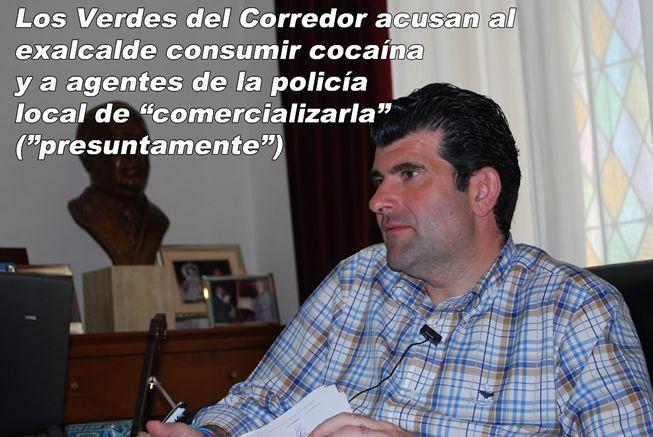 """Los Verdes del Corredor acusan (""""presuntamente"""") al exalcade Bartolomé González de consumir cocaína y a agentes de la policía local de """"comercializarla"""""""