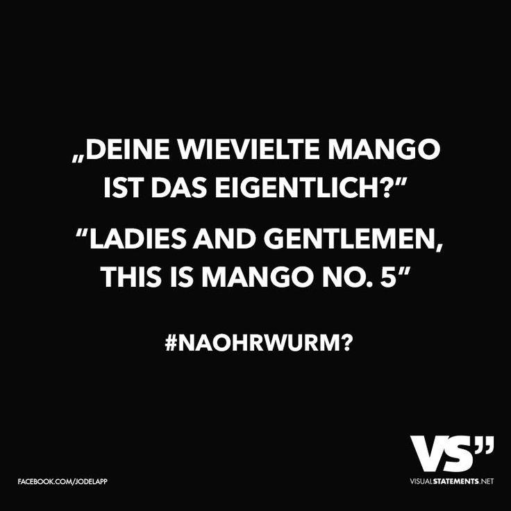 """""""Deine wievielte Mango ist das eigentlich?"""" """"Ladies and Gentlemen, this is Mango No. 5"""" #naohrwurm"""