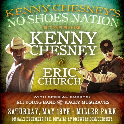 "Gotta get tix for the ""No Shoes Nation Tour"" at Miller Park! Kenny Chesney, Eric Church, Eli Young Band and Kacey Musgraves on May 18! Tix on sale December 7. Click for details."