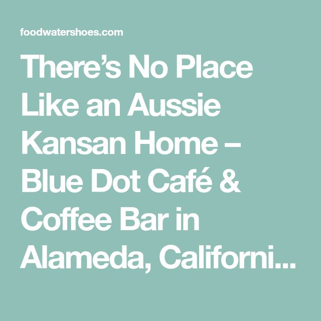 "There's No Place Like an Aussie Kansan Home – Blue Dot Café & Coffee Bar in Alameda, California – FoodWaterShoes - Learn more about this little local gem by reading the FoodWaterShoes article, ""There's No Place Like an Aussie Kansan Home – Blue Dot Café & Coffee Bar in Alameda, California"" - Food Foodie Foodies FoodPorn Brunch Breakfast Lunch Coffee East Bay SF Bay Area Silicon Valley"