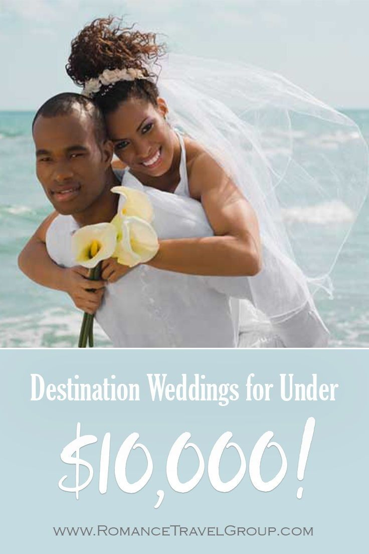 Destination Weddings Don T Have To Be Expensive In Fact You Can Have The Wedd In 2020 Affordable Destination Wedding Destination Wedding Locations Destination Wedding