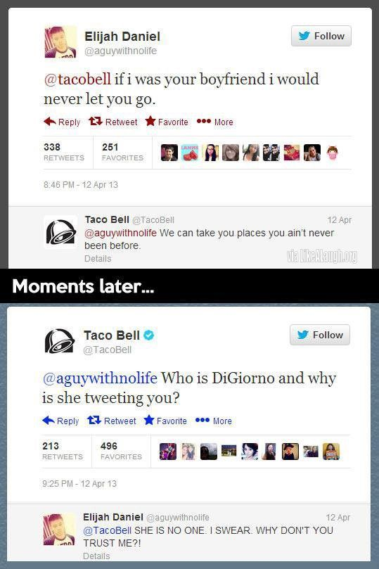 Funny of the Day: Taco Bell definitely has one of the coolest social media managers around. http://ibeebz.com