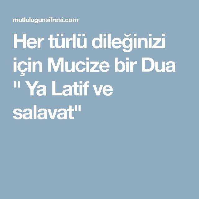 """Her türlü dileğinizi için Mucize bir Dua """" Ya Latif ve salavat"""""""