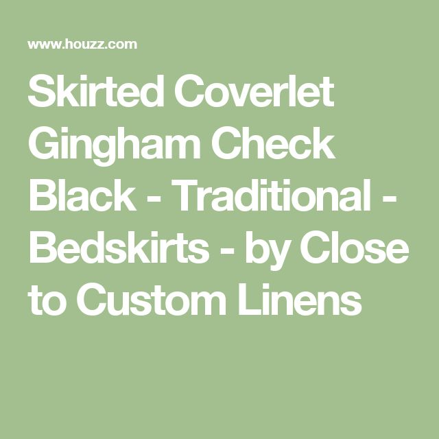 Skirted Coverlet Gingham Check Black - Traditional - Bedskirts - by Close to Custom Linens