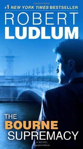The Bourne Supremacy (Jason Bourne Book #2): A Novel by Robert Ludlum