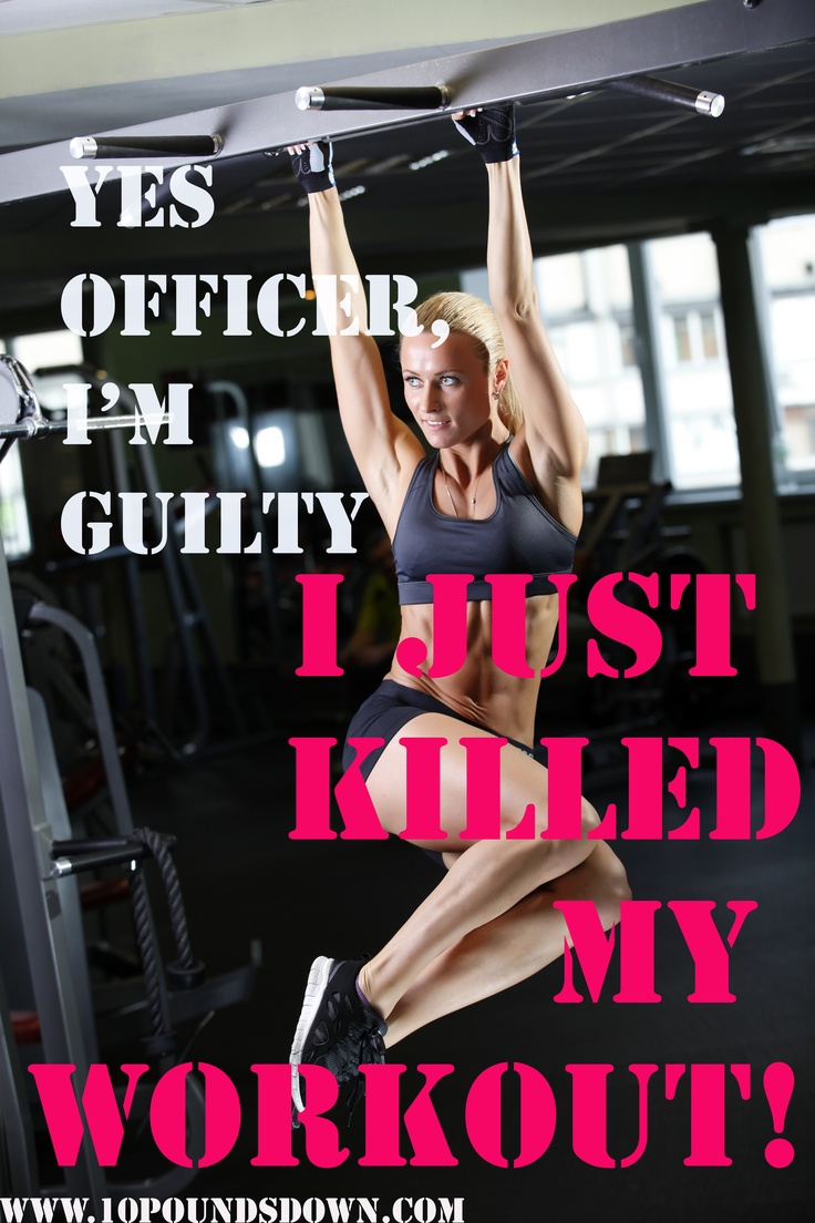 Have you killed your workout yet today??