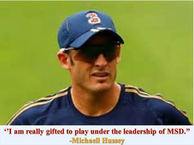 Best Inspirational Quotes: Michael Hussey speech about MS DHONI