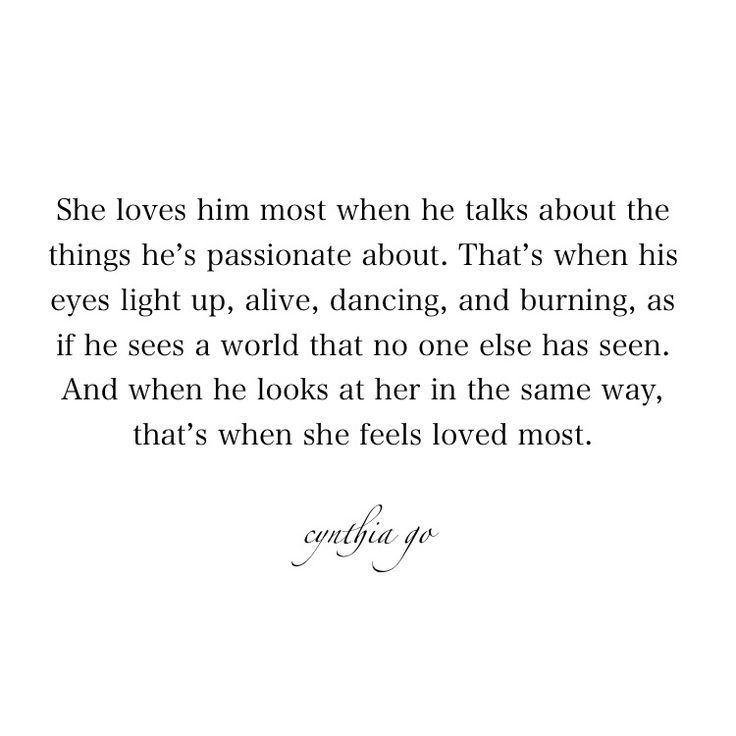 She feels loved most [16/365] - poetry, prose poetry, love, quotes about him, poems, love quotes, passionate, quotes on passion, writing, creative writing, excerpt from a book i'll never write, cynthia go, 365
