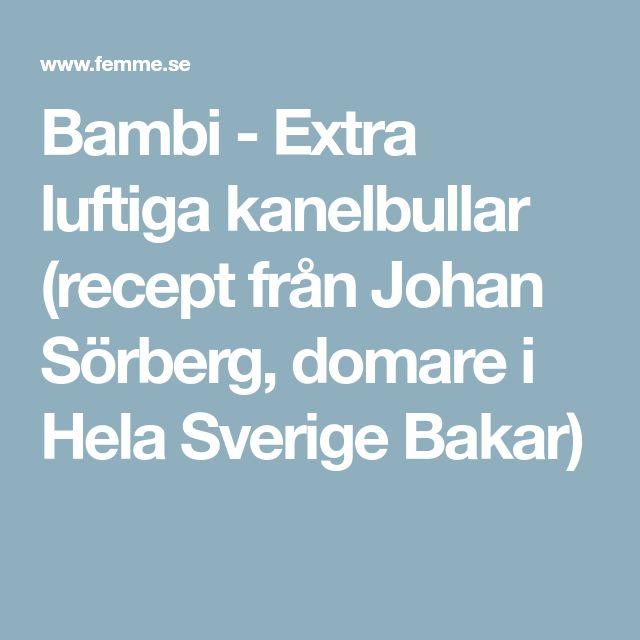 Bambi - Extra luftiga kanelbullar (recept från Johan Sörberg, domare i Hela Sverige Bakar)
