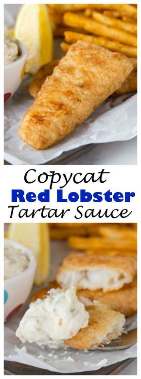 COPYCAT RED LOBSTER TARTAR SAUCE – MAKE FISH AND CHIPS AT HOME AND ENJOY DIPPING IN A HOMEMADE TARTAR SAUCE THAT IS A COPYCAT OF RED LOBSTER!