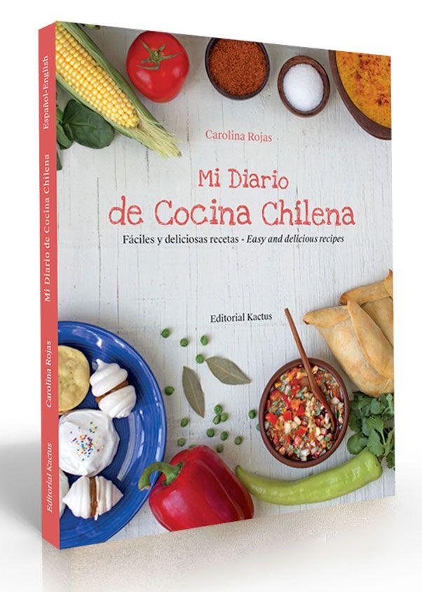 """Libro """"Mi Diario de Cocina Chilena"""", de Carolina Rojas  This is my bilingual book."""