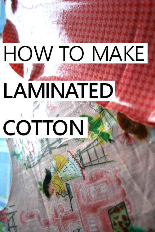 how to make DIY laminated cotton out of any cotton fabric ...