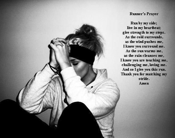 Runner's Prayer. i should memorize this before my 1/2 marathon